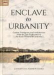 Enclave to Urbanity:Canton, Foreigners, and Architecture from the Late Eighteenth to the Early Twentieth Centuries