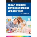 The Art of Talking, Playing and Bonding with Your Child