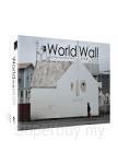 World Wall:The Wall Around The World 塗鴉牆‧世界窗